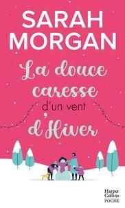 Sarah Morgan - Snow Crystal Tome 3 : La douce caresse d'un vent d'hiver.