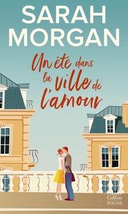 Sarah Morgan - Un été dans la ville de l'amour - Destination Paris avec la nouvelle romance de l'été de Sarah Morgan !.