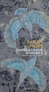 Sarah Moss - Dans la lande immobile.