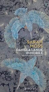Téléchargez des livres gratuitement sur iphone Dans la lande immobile par Sarah Moss FB2 RTF CHM