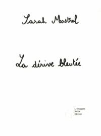 Sarah Mostrel - La dérive bleutée.