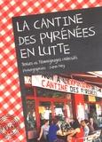 Sarah Ney - La Cantine des Pyrénées en lutte.
