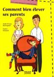 Sarah O'leary Burningham et Pauline Duhamel - Comment bien élever ses parents - Petit guide pratique à l'usage des ados.
