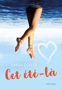 Sarah Ockler - Cet été-là.