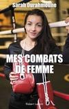 Sarah Ourahmoune et Gaëlle Bantegnie - Mes combats de femme.