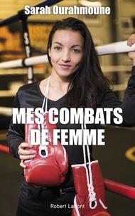 Sarah Ourahmoune - Mes combats de femme.
