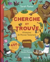Sarah Parker et André Parker - Cherche et trouve 8 histoires de l'Ancien Testament.