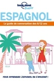 Sarah Parot et Dominique Goldsztejn - Espagnol - Le guide de conversation des 8/12 ans.