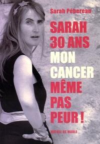Sarah, 30 ans, mon cancer, même pas peur!.pdf