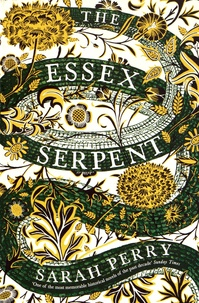 Sarah Perry - The Essex Serpent.