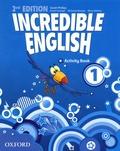 Sarah Phillips et Kirstie Grainger - Incredible English 1 - Activity Book.