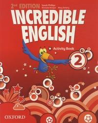 Sarah Phillips et Michaela Morgan - Incredible English - Activity Book.