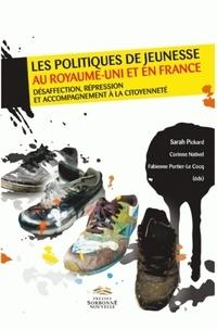 Sarah Pickard et Corinne Nativel - Les politiques de jeunesse au Royaume-Uni et en France - Désaffection, répression et accompagnement à la citoyenneté.