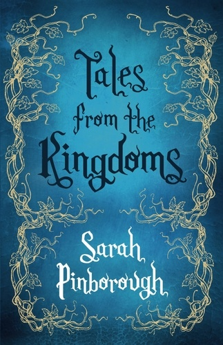 Sarah Pinborough - Tales From the Kingdoms - Poison, Charm, Beauty.