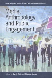 Sarah Pink et Simone Abram - Media, Anthropology and Public Engagement.