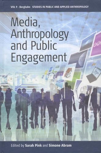 Sarah Pink et Simone Abram - Media, Anthropology and Public Engagement.
