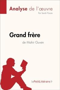 Sarah Ponzo et  lePetitLitteraire - Grand frère de Mahir Guven (Analyse de l'oeuvre) - Comprendre la littérature avec lePetitLittéraire.fr.