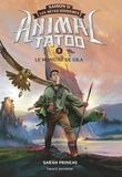 Sarah Prineas - Animal Tatoo saison 2 - Les bêtes suprêmes, Tome 05 - Le monstre de Gila.