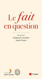Sarah Proust et Guillaume Lecointre - Le fait en question.
