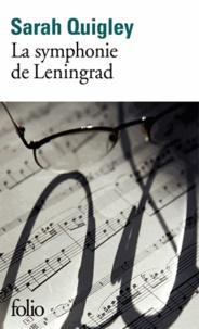 Sarah Quigley - La symphonie de Leningrad.