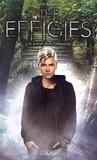 Sarah Raughley - The Effigies Tome 3 : Lueur dans l'obscurité.