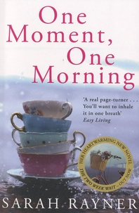 Sarah Rayner - One Moment, One Morning.