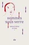 Sarah Rose Etter - Hommes sous verre.