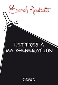 Sarah Roubato - Lettres à ma génération.