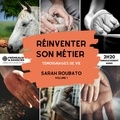 Sarah Roubato - Réinventer son métier. Témoignages de vie.