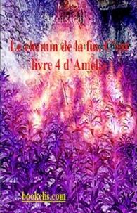 SARAH SAGOT - Le chemin de la fin.  C'est livre 4 d'Amélia.