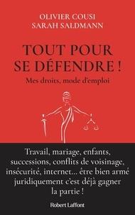 Sarah Saldmann et Olivier Cousi - Tout pour se défendre ! - Mes droits, mode d'emploi.