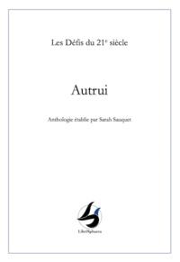 Sarah Sauquet - Autrui.