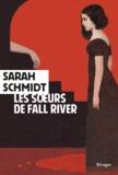 Sarah Schmidt - Les soeurs de Fall River.