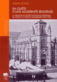 En quête dune modernité religieuse - La création de lEglise catholique chrétienne de Genève au coeur du Kulturkampf (1870-1907).pdf