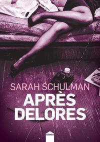 Sarah Schulman - Après Delores.