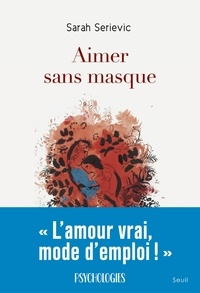 Sarah Serievic - Aimer sans masque.