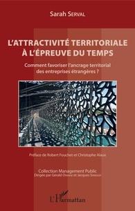 Lattractivité territoriale à lépreuve du temps - Comment favoriser lancrage territorial des entreprises étrangères ?.pdf