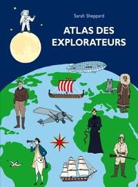 Sarah Sheppard - Atlas des explorateurs.