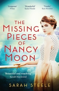 Sarah Steele - The Missing Pieces of Nancy Moon: Escape to the Riviera for this summer's most irresistible read.