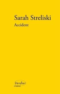 Sarah Streliski - Accident.