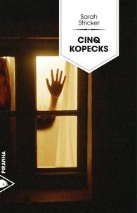 Sarah Stricker - Cinq kopecks.