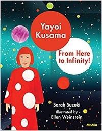 Sarah Suzuki et Ellen Weinstein - Yayoi Kusama - From Here to Infinity!.