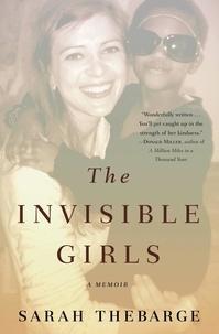 Sarah Thebarge - The Invisible Girls - A Memoir.