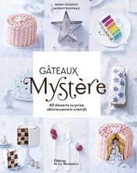 Sarah Vasseghi - Gâteaux Mystère - 40 desserts surprises délicieusement créatifs.