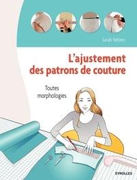 Sarah Veblen - L'ajustement des patrons de couture - Toutes morphologies.