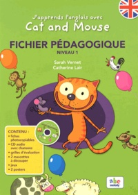 Sarah Vernet et Catherine Lair - J'apprends l'anglais avec Cat and Mouse - Fichier pédagogique Niveau 1. 1 CD audio