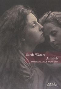 Sarah Waters - Affinités.