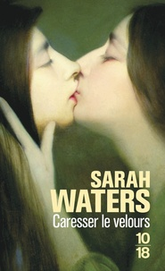 Sarah Waters - Caresser le velours.