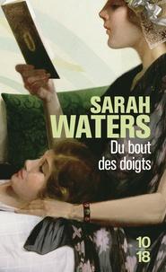 Sarah Waters - Du bout des doigts.