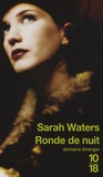Sarah Waters - Ronde de nuit.
